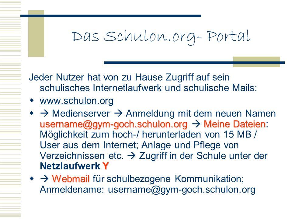 Das Schulon.org- Portal Jeder Nutzer hat von zu Hause Zugriff auf sein schulisches Internetlaufwerk und schulische Mails: www.schulon.org username@gym