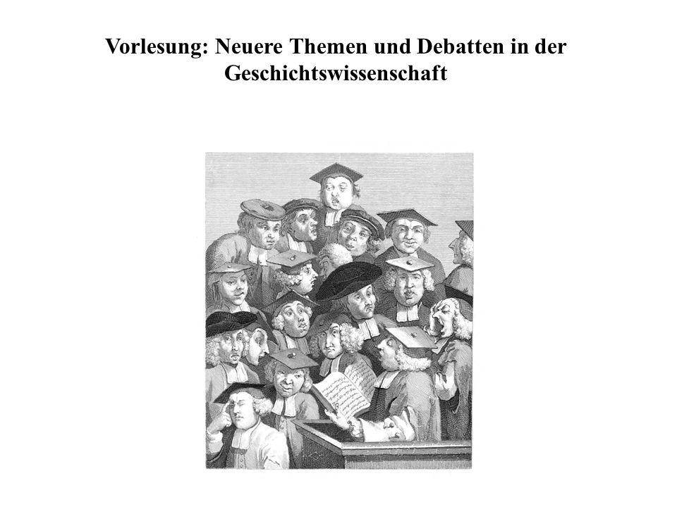 Vorlesung: Neuere Themen und Debatten in der Geschichtswissenschaft