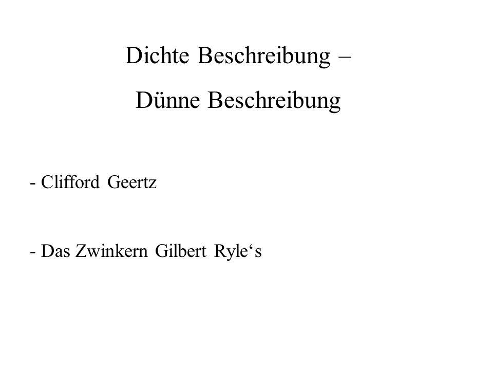 Dichte Beschreibung – Dünne Beschreibung - Clifford Geertz - Das Zwinkern Gilbert Ryles