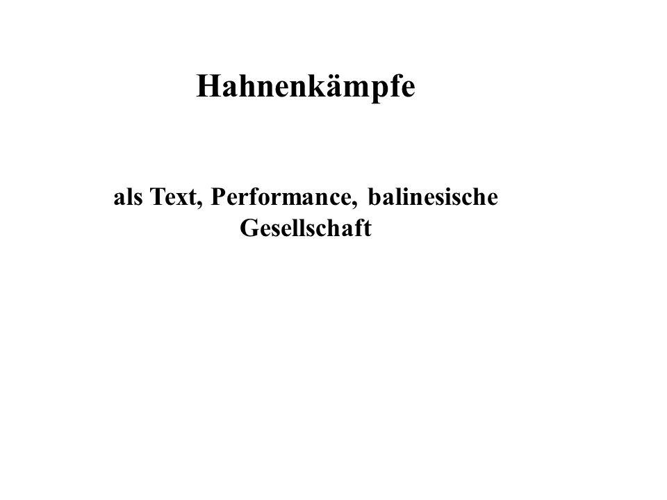 Hahnenkämpfe als Text, Performance, balinesische Gesellschaft