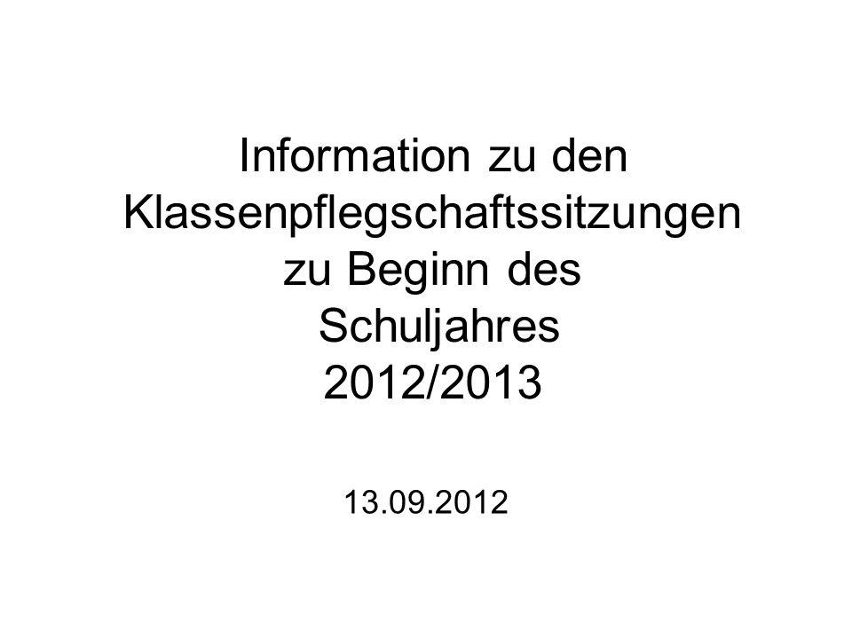 Information zu den Klassenpflegschaftssitzungen zu Beginn des Schuljahres 2012/2013 13.09.2012