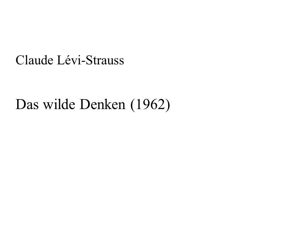 Claude Lévi-Strauss Das wilde Denken (1962)