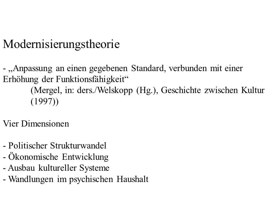 Modernisierungstheorie - Anpassung an einen gegebenen Standard, verbunden mit einer Erhöhung der Funktionsfähigkeit (Mergel, in: ders./Welskopp (Hg.),