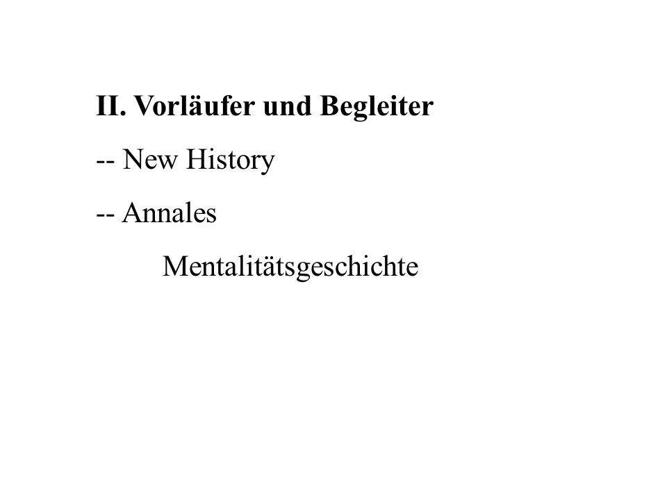 II. Vorläufer und Begleiter -- New History -- Annales Mentalitätsgeschichte