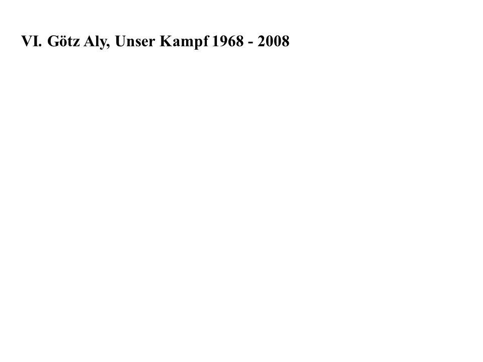 VI. Götz Aly, Unser Kampf 1968 - 2008