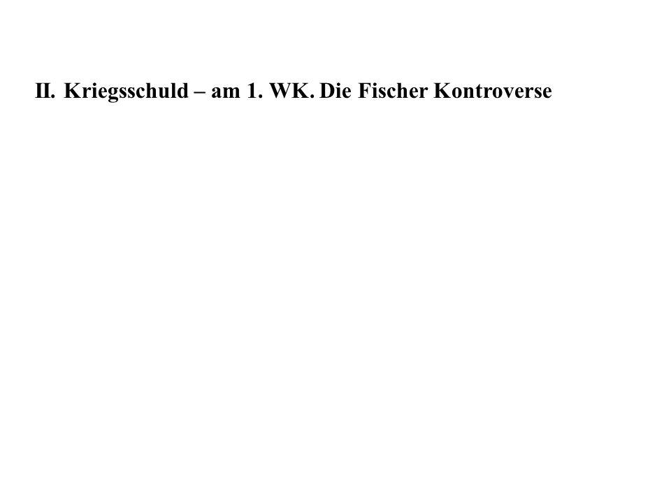 II. Kriegsschuld – am 1. WK. Die Fischer Kontroverse