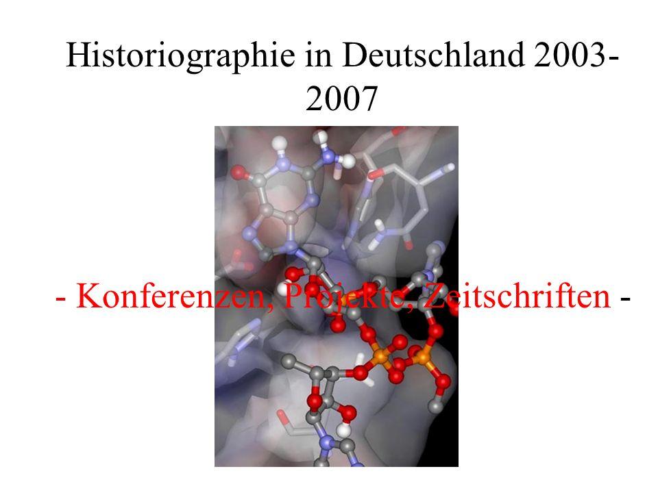Historiographie in Deutschland 2003- 2007 - Konferenzen, Projekte, Zeitschriften -