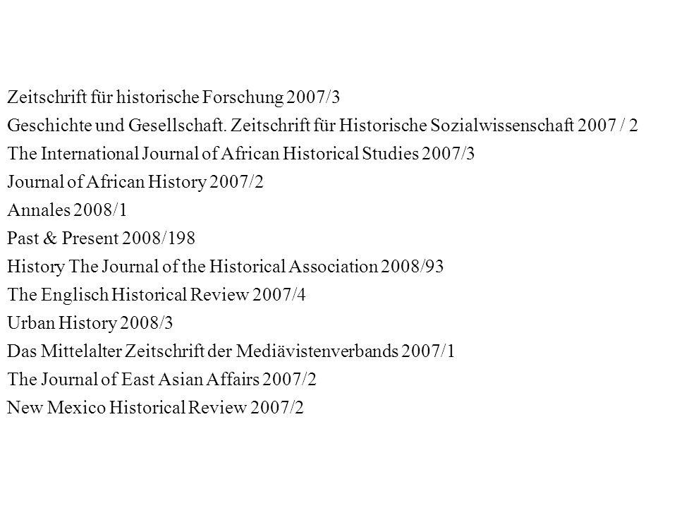 Zeitschrift für historische Forschung 2007/3 Geschichte und Gesellschaft. Zeitschrift für Historische Sozialwissenschaft 2007 / 2 The International Jo