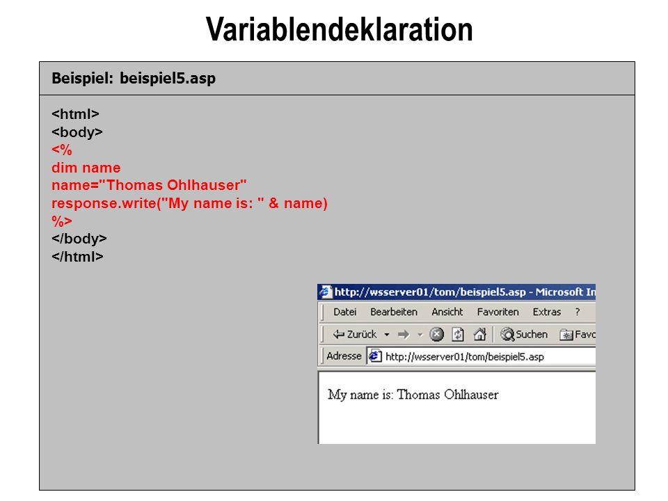 Variablendeklaration Beispiel: beispiel5.asp
