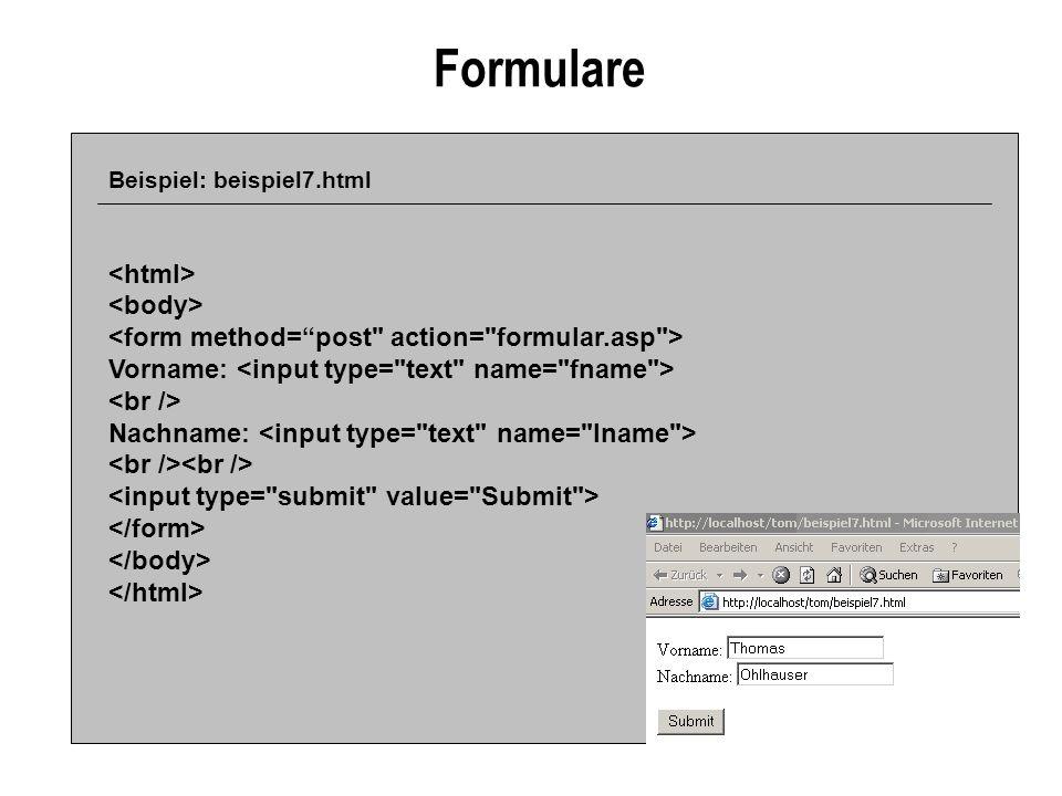 Formulare Beispiel: beispiel7.html Vorname: Nachname: