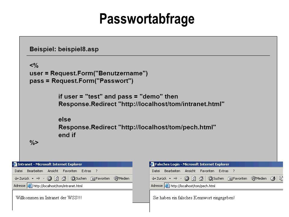 Passwortabfrage Beispiel: beispiel8.asp <% user = Request.Form(