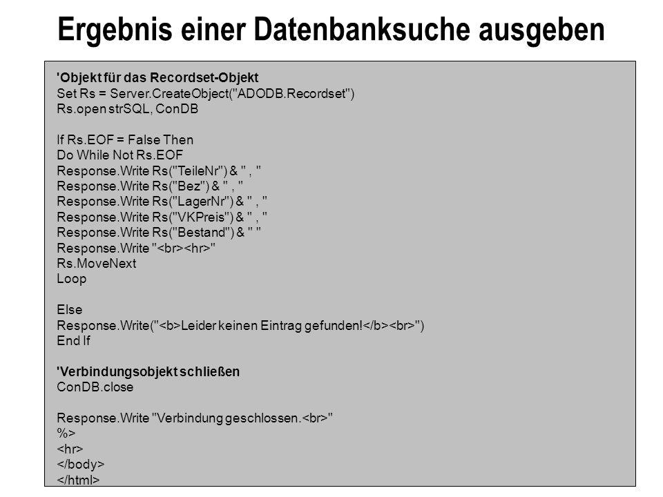 Ergebnis einer Datenbanksuche ausgeben 'Objekt für das Recordset-Objekt Set Rs = Server.CreateObject(