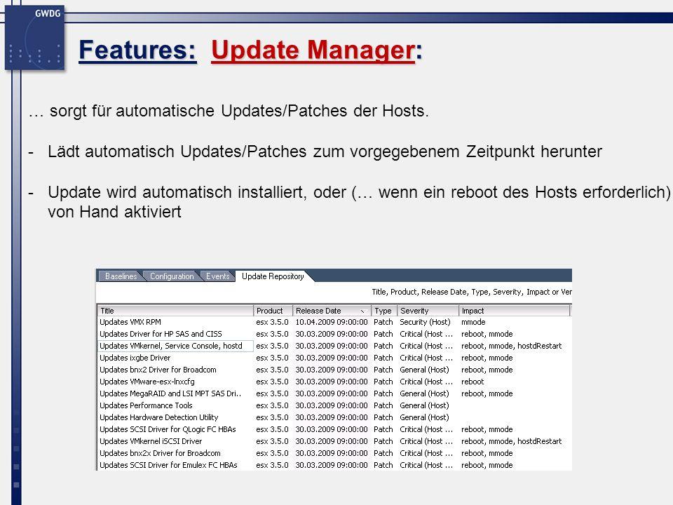 … sorgt für automatische Updates/Patches der Hosts. -Lädt automatisch Updates/Patches zum vorgegebenem Zeitpunkt herunter -Update wird automatisch ins