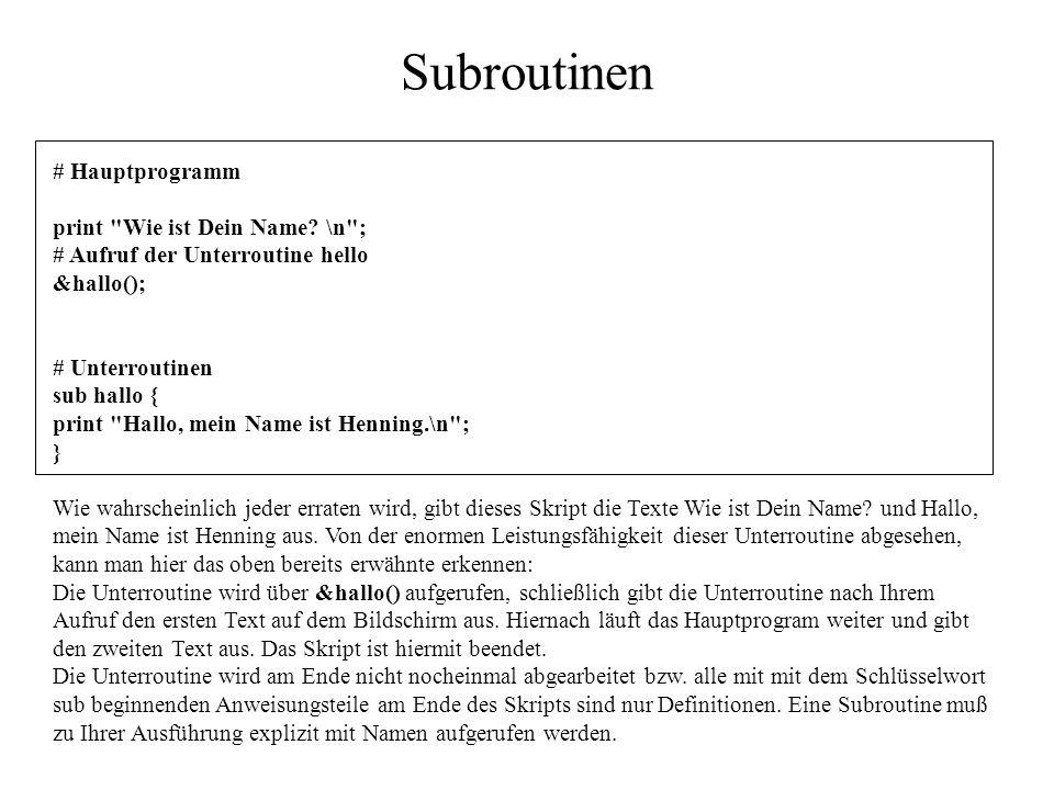 Subroutinen # Hauptprogramm print