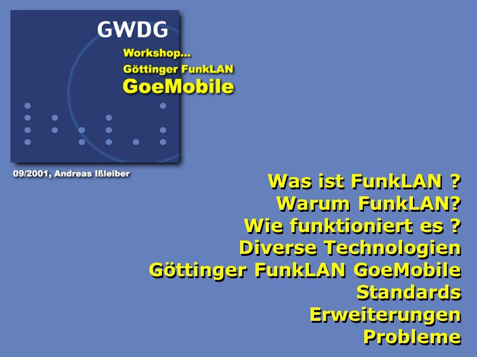 1 Was ist FunkLAN ? Warum FunkLAN? Wie funktioniert es ? Diverse Technologien Göttinger FunkLAN GoeMobile Standards Erweiterungen Probleme Was ist Fun