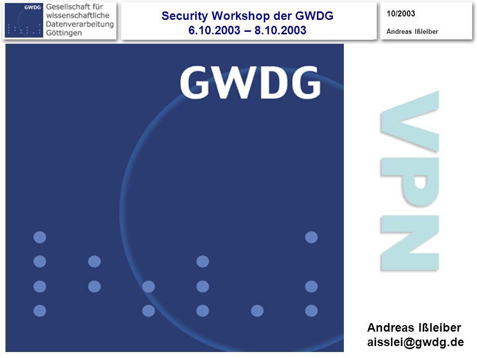 10/2003 Andreas Ißleiber CISCO S YSTEMS CISCOYSTEMS S CISCOSYSTEMS UPPER POWER LOWER POWER NORMAL Security Workshop der GWDG 6.10.2003 – 8.10.2003 VPN
