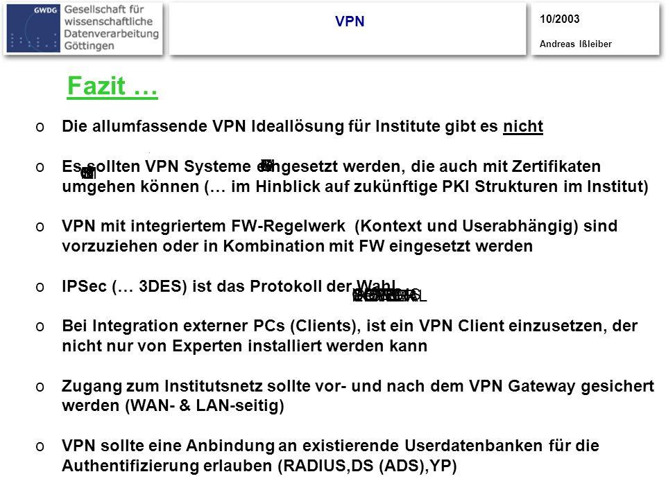 CISCO S YSTEMS CISCOYSTEMS S CISCOSYSTEMS UPPER POWER LOWER POWER NORMAL Fazit … VPN oDie allumfassende VPN Ideallösung für Institute gibt es nicht oE