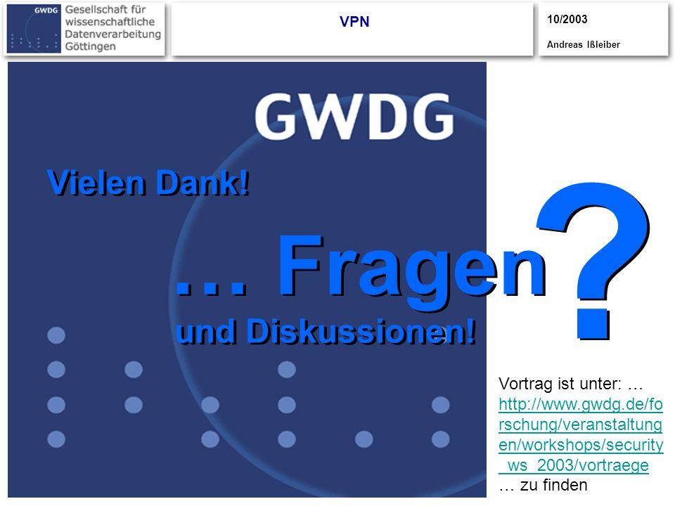 CISCO S YSTEMS CISCOYSTEMS S CISCOSYSTEMS UPPER POWER LOWER POWER NORMAL VPN 10/2003 Andreas Ißleiber … Fragen Vielen Dank! und Diskussionen! Vortrag