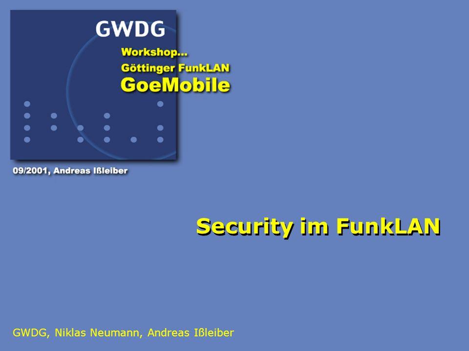 1 Security im FunkLAN GWDG, Niklas Neumann, Andreas Ißleiber