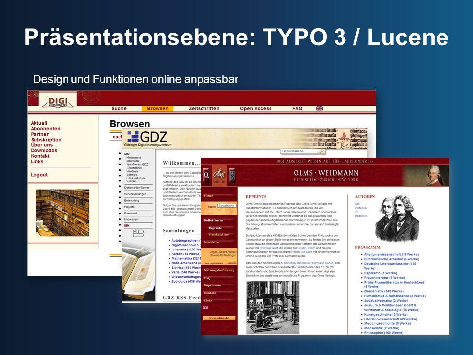 Präsentationsebene: TYPO 3 / Lucene Design und Funktionen online anpassbar