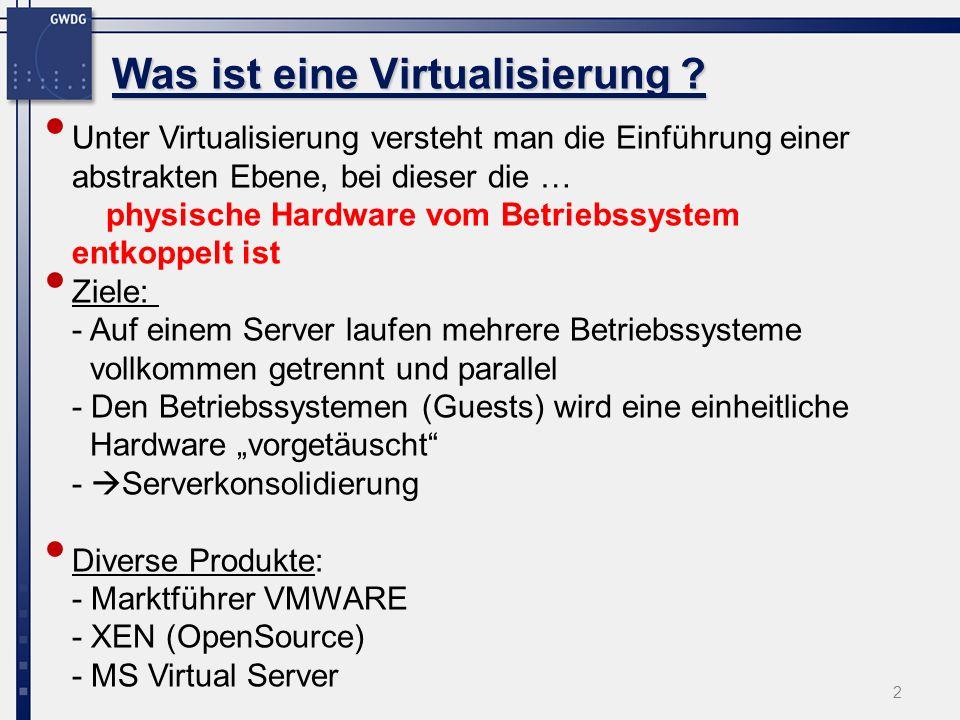 2 Was ist eine Virtualisierung .