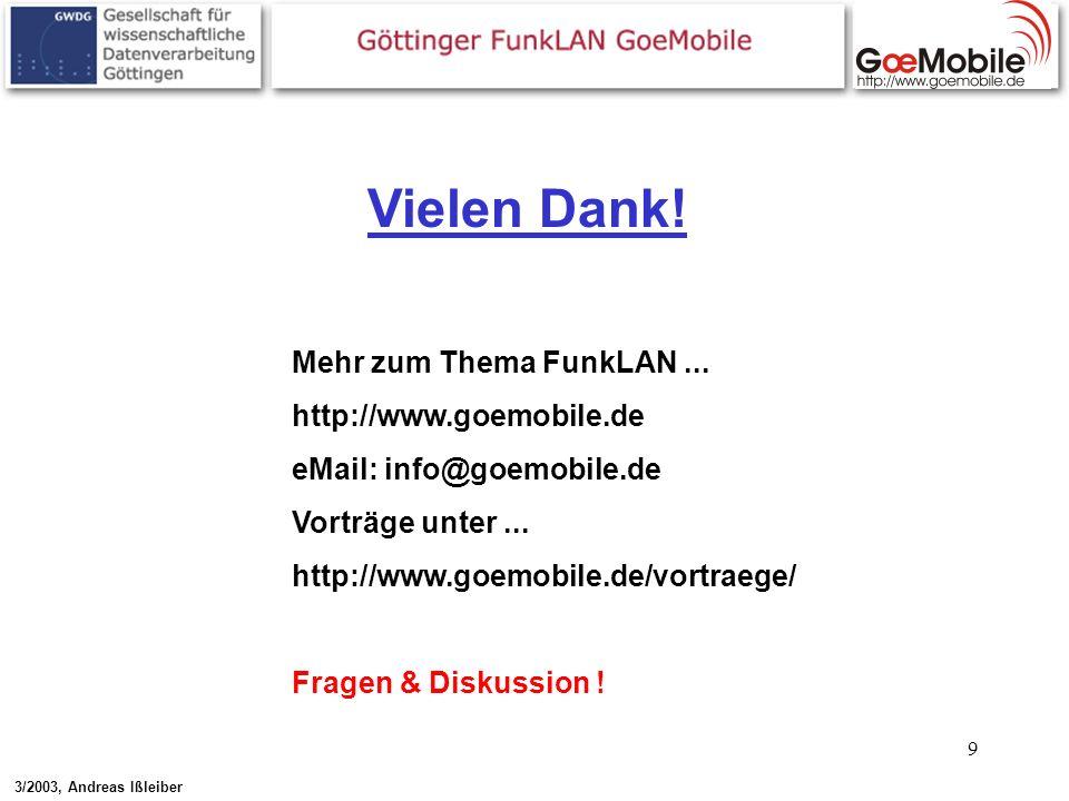 9 Mehr zum Thema FunkLAN... http://www.goemobile.de eMail: info@goemobile.de Vorträge unter... http://www.goemobile.de/vortraege/ Fragen & Diskussion