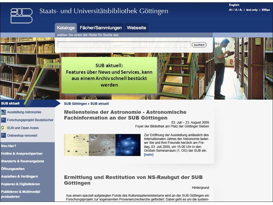 SUB aktuell: Features über News und Services, kann aus einem Archiv schnell bestückt werden SUB aktuell: Features über News und Services, kann aus einem Archiv schnell bestückt werden