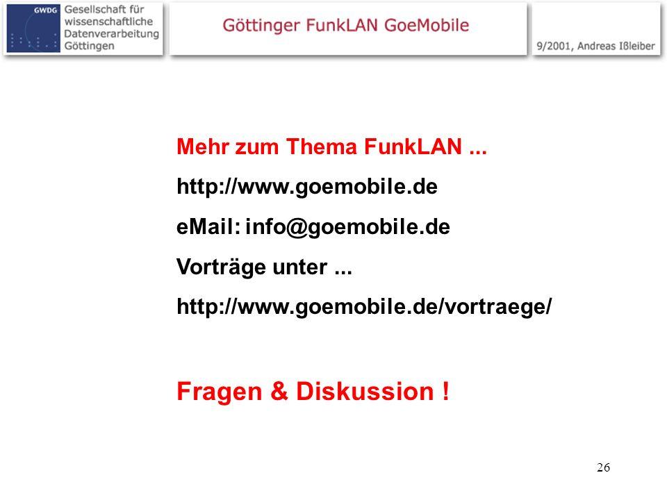 26 Mehr zum Thema FunkLAN... http://www.goemobile.de eMail: info@goemobile.de Vorträge unter... http://www.goemobile.de/vortraege/ Fragen & Diskussion