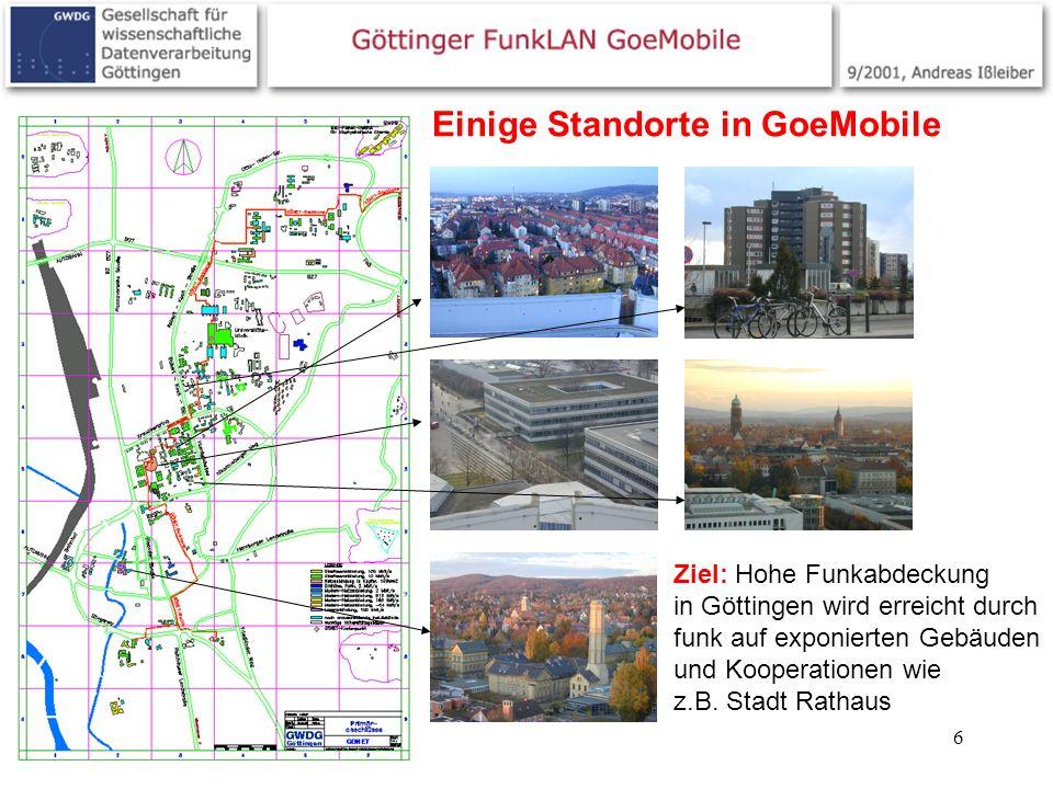 6 Einige Standorte in GoeMobile Ziel: Hohe Funkabdeckung in Göttingen wird erreicht durch funk auf exponierten Gebäuden und Kooperationen wie z.B. Sta