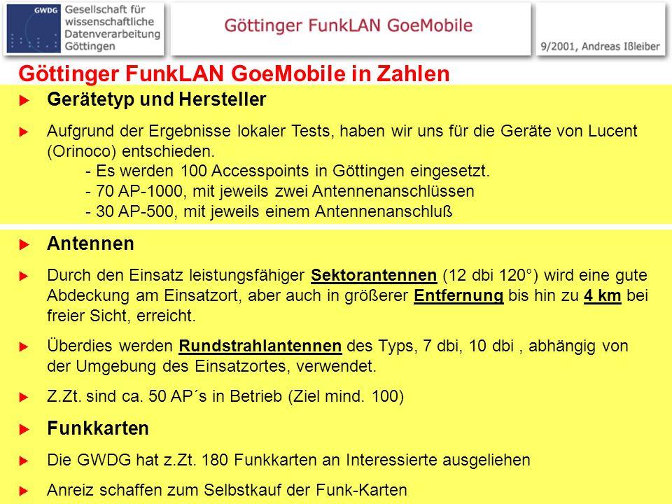 8 Göttinger FunkLAN GoeMobile in Zahlen Gerätetyp und Hersteller Aufgrund der Ergebnisse lokaler Tests, haben wir uns für die Geräte von Lucent (Orino