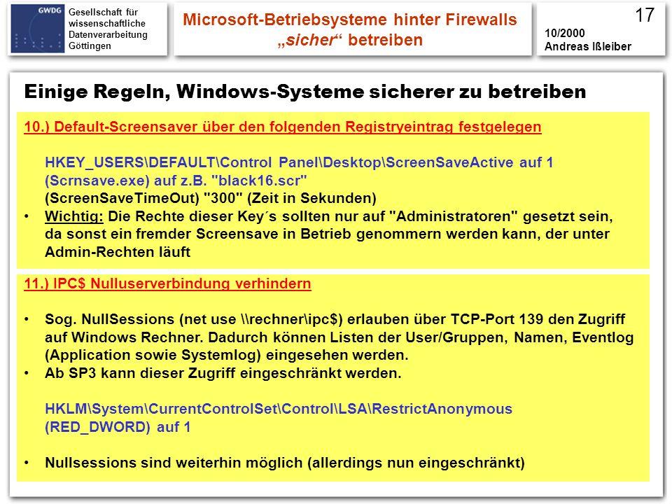 Gesellschaft für wissenschaftliche Datenverarbeitung Göttingen Einige Regeln, Windows-Systeme sicherer zu betreiben Microsoft-Betriebsysteme hinter Fi