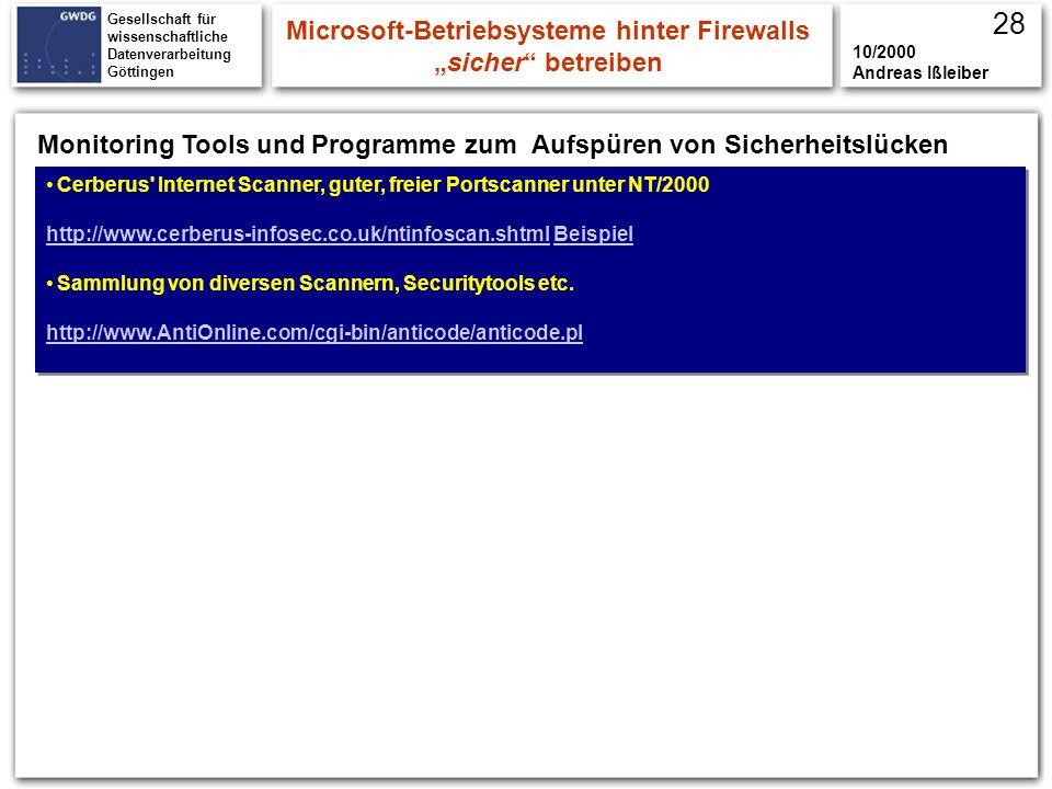 Gesellschaft für wissenschaftliche Datenverarbeitung Göttingen Cerberus' Internet Scanner, guter, freier Portscanner unter NT/2000 http://www.cerberus