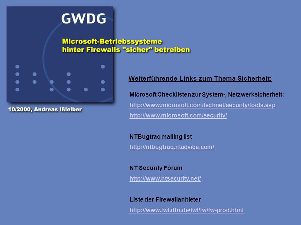Microsoft Checklisten zur System-, Netzwerksicherheit: http://www.microsoft.com/technet/security/tools.asp http://www.microsoft.com/security/ NTBugtra