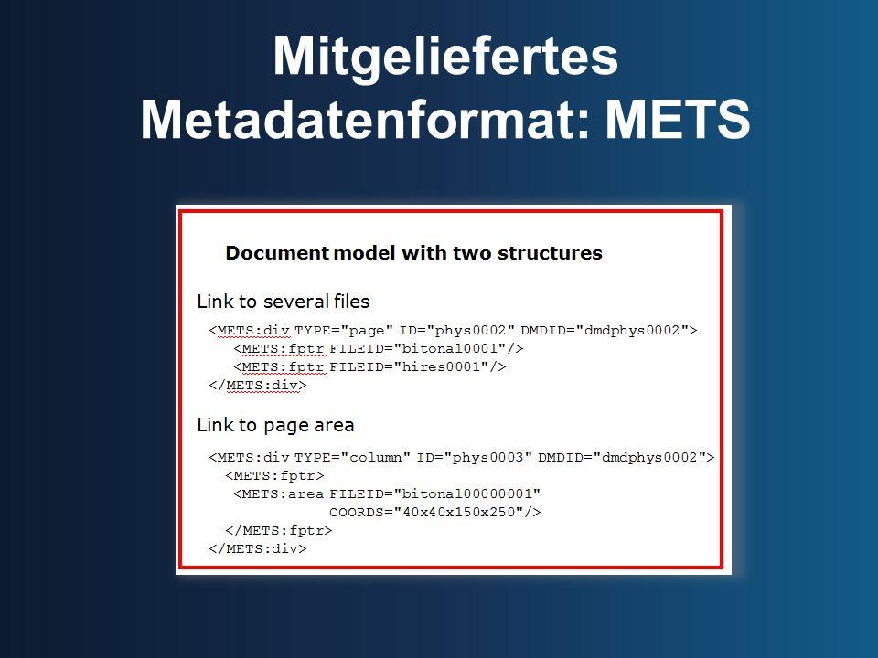 Mitgeliefertes Metadatenformat: METS
