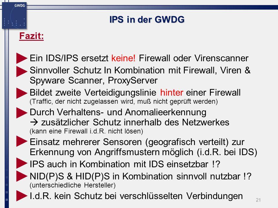22 IPS in der GWDG Fazit: GWDG hatte verschiedene System getestet bzw.