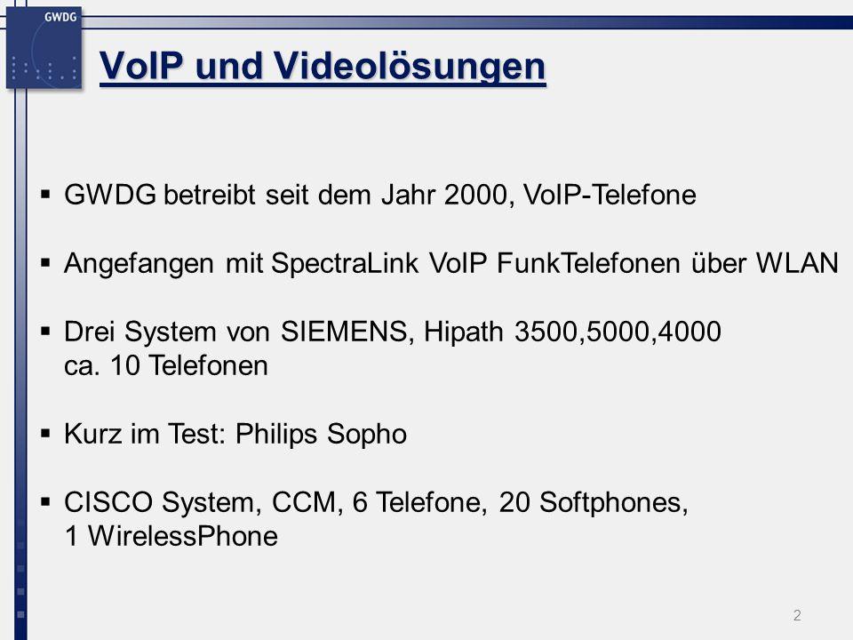 2 VoIP und Videolösungen GWDG betreibt seit dem Jahr 2000, VoIP-Telefone Angefangen mit SpectraLink VoIP FunkTelefonen über WLAN Drei System von SIEME