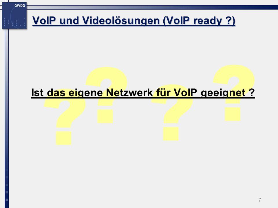 7 ? ? ? ? Ist das eigene Netzwerk für VoIP geeignet ? VoIP und Videolösungen (VoIP ready ?)