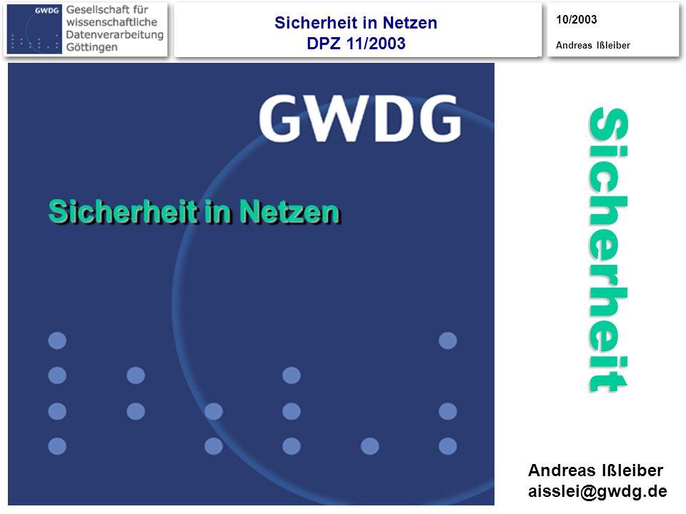 10/2003 Andreas Ißleiber CISCO S YSTEMS CISCOYSTEMS S CISCOSYSTEMS UPPER POWER LOWER POWER NORMAL Sicherheit in Netzen DPZ 11/2003 Sicherheit Andreas