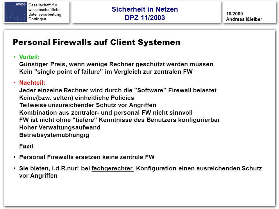 24 Gesellschaft für wissenschaftliche Datenverarbeitung Göttingen Personal Firewalls auf Client Systemen 10/2000 Andreas Ißleiber Vorteil: Günstiger P