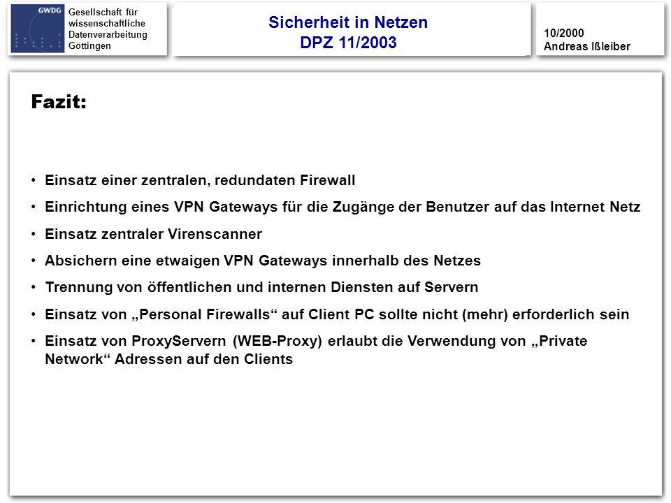 25 Gesellschaft für wissenschaftliche Datenverarbeitung Göttingen Fazit: 10/2000 Andreas Ißleiber Einsatz einer zentralen, redundaten Firewall Einrich