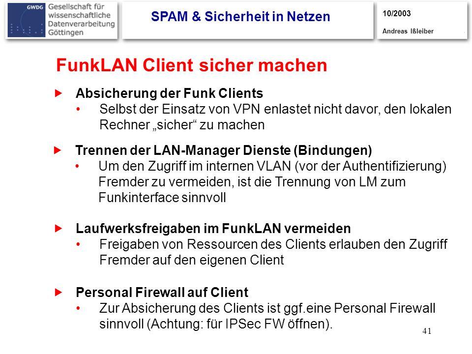 41 FunkLAN Client sicher machen Absicherung der Funk Clients Selbst der Einsatz von VPN enlastet nicht davor, den lokalen Rechner sicher zu machen Tre
