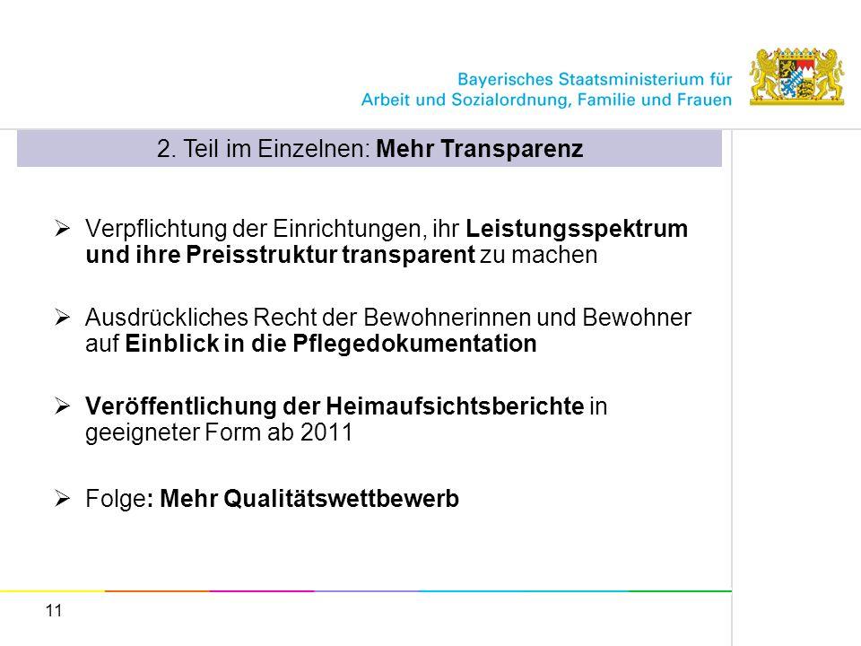 11 2. Teil im Einzelnen: Mehr Transparenz Verpflichtung der Einrichtungen, ihr Leistungsspektrum und ihre Preisstruktur transparent zu machen Ausdrück