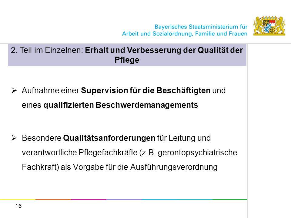 16 Aufnahme einer Supervision für die Beschäftigten und eines qualifizierten Beschwerdemanagements Besondere Qualitätsanforderungen für Leitung und ve