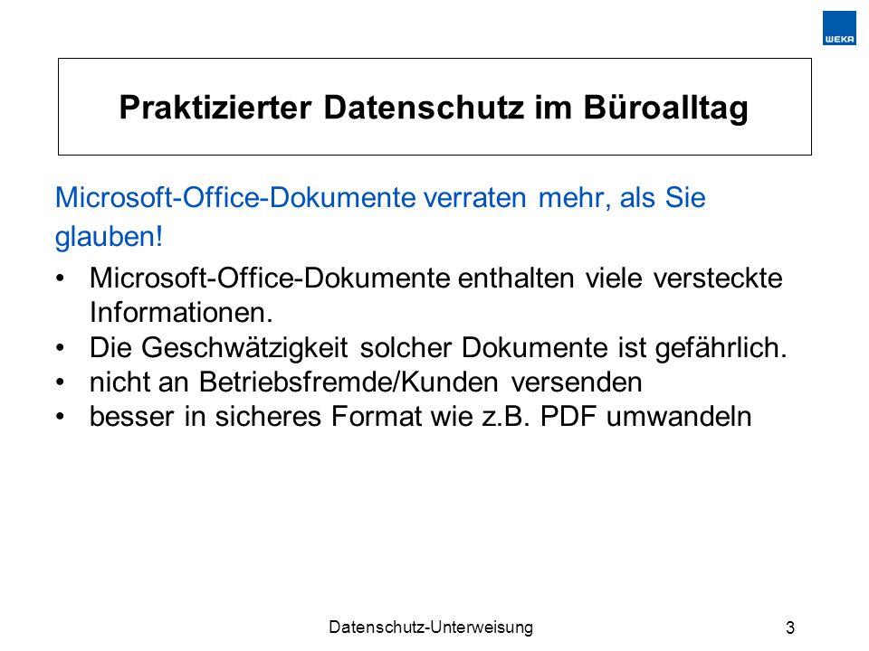 Datenschutz-Unterweisung 3 Praktizierter Datenschutz im Büroalltag Microsoft-Office-Dokumente verraten mehr, als Sie glauben! Microsoft-Office-Dokumen