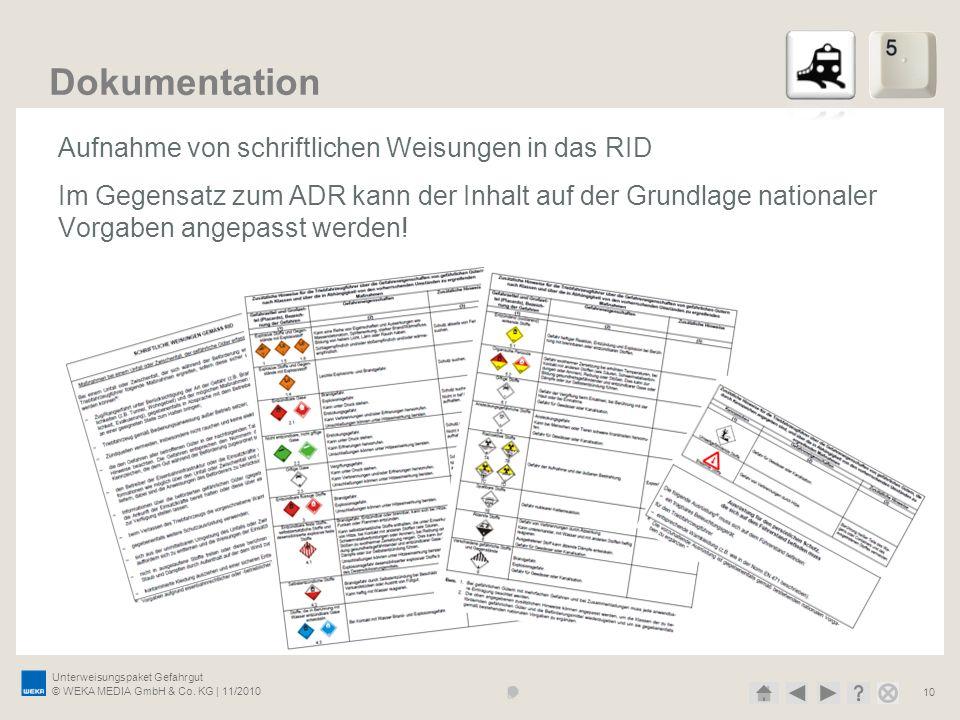 Unterweisungspaket Gefahrgut © WEKA MEDIA GmbH & Co. KG | 11/2010 10 Dokumentation Aufnahme von schriftlichen Weisungen in das RID Im Gegensatz zum AD