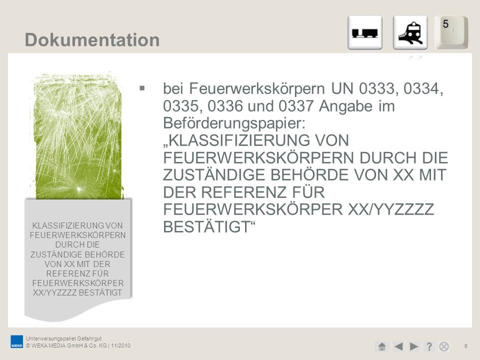 Unterweisungspaket Gefahrgut © WEKA MEDIA GmbH & Co. KG | 11/2010 6 Dokumentation bei Feuerwerkskörpern UN 0333, 0334, 0335, 0336 und 0337 Angabe im B