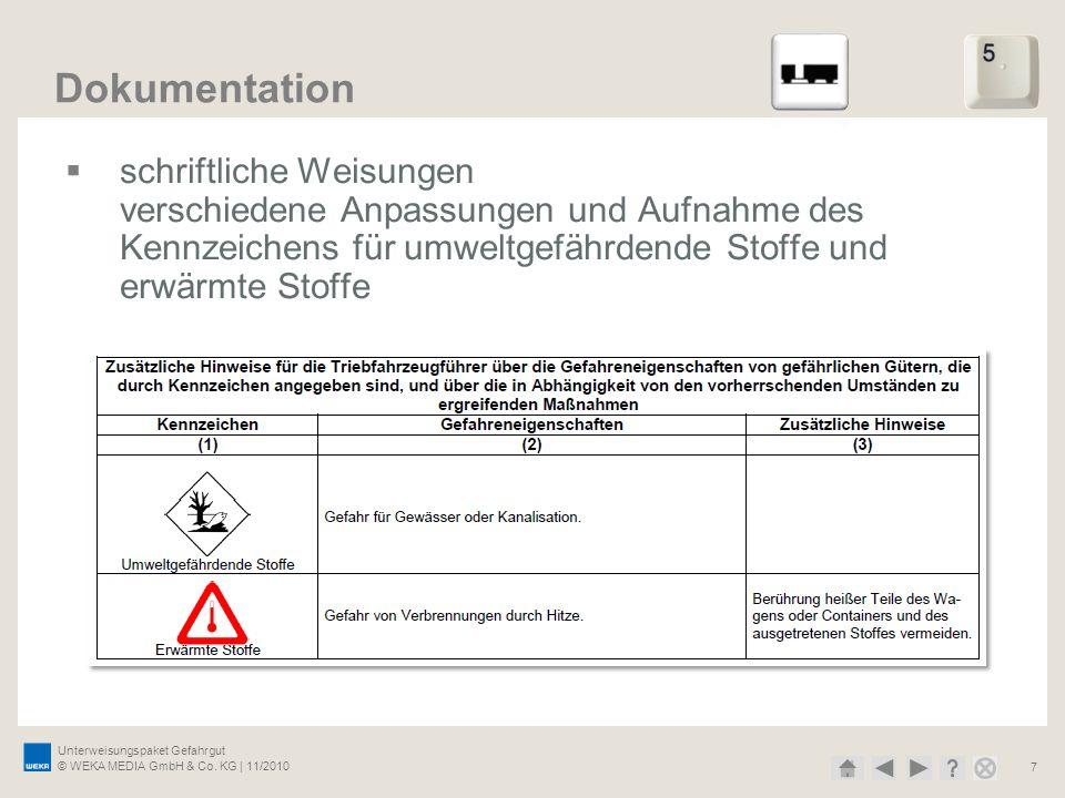 Unterweisungspaket Gefahrgut © WEKA MEDIA GmbH & Co. KG | 11/2010 7 Dokumentation schriftliche Weisungen verschiedene Anpassungen und Aufnahme des Ken