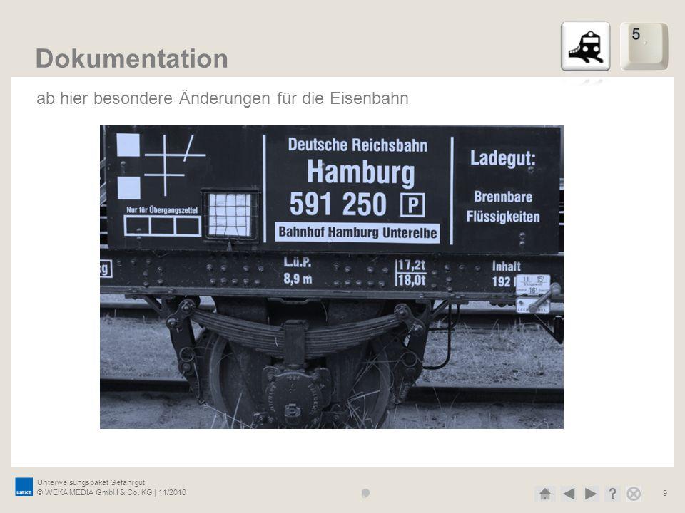 Unterweisungspaket Gefahrgut © WEKA MEDIA GmbH & Co. KG | 11/2010 9 Dokumentation ab hier besondere Änderungen für die Eisenbahn
