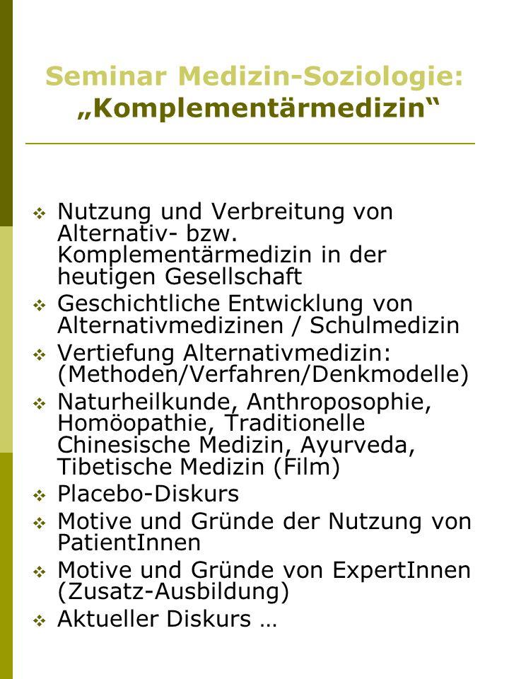 Seminar Medizin-Soziologie: Komplementärmedizin Nutzung und Verbreitung von Alternativ- bzw.