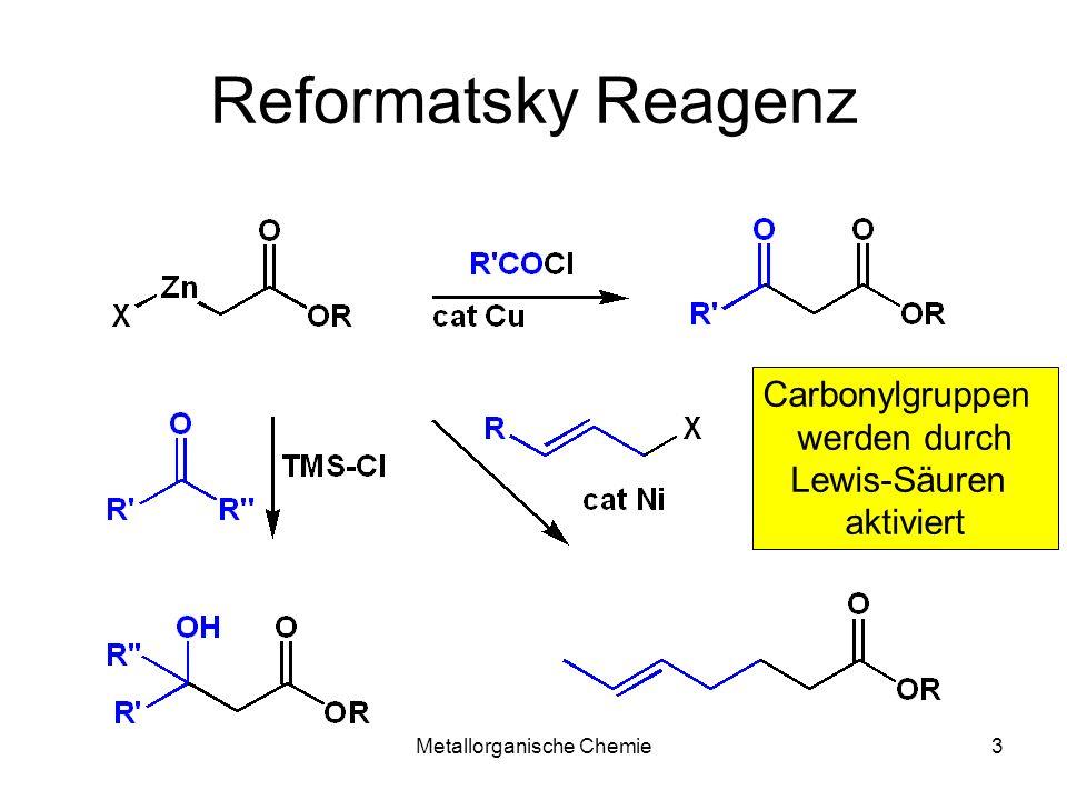 Metallorganische Chemie3 Reformatsky Reagenz Carbonylgruppen werden durch Lewis-Säuren aktiviert